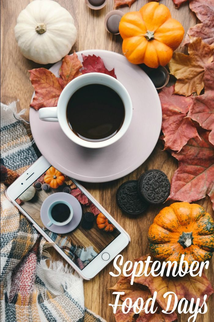 National Food Days For September Let S Honor Fall With Food And Drink In 2020 Pumpkin Spice Food Food And Drink