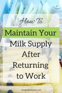 maintaining milk supply after returning to work | breastfeeding | pumping | Mother Tucker