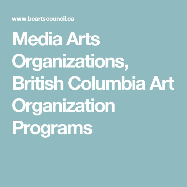 Media Arts Organizations, British Columbia Art Organization Programs