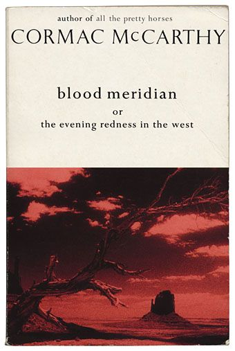 Blood Meridian or The Evening Redness in the West, The most brutal and accurate book about mid to late 1800's America. This book is, line by line and page by page the most beautiful and terrible thing I've ever read.
