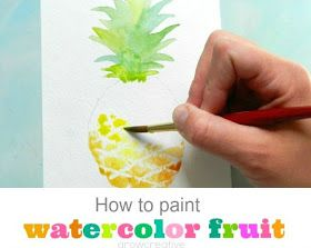 Grow Creative: How to Paint Watercolor Fruit: Pineapple
