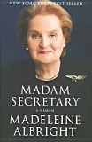 Madam Secretary: A Biography of Madeleine Albright  -- An engaging first-person voice on foreign affairs at a time of unprecedented developments --