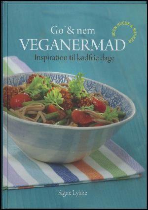 Signe Lykke: Go' & nem veganermad : inspiration til kødfrie dage