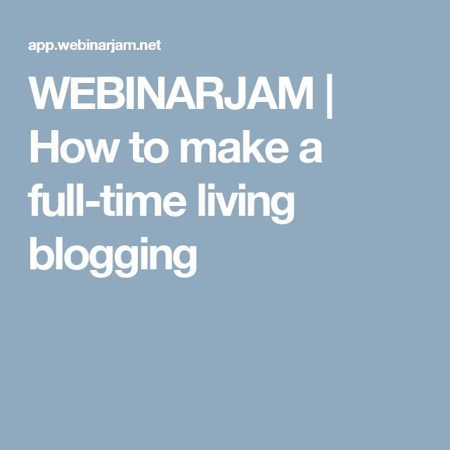 WEBINARJAM | How to make a full-time living blogging