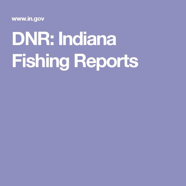 DNR: Indiana Fishing Reports