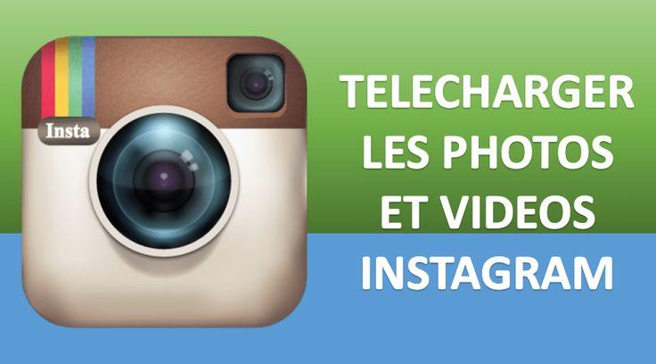 Comment télécharger les photos et vidéos Instagram ?