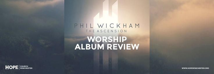 Phil-Wickham-The-Ascension-Worship-Album-Review