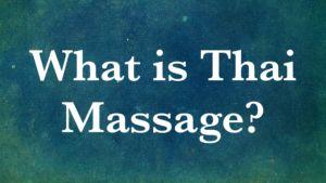 What is Thai Massage?   Thai Healing Arts Training Center