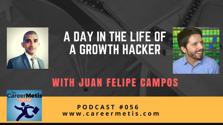 #PODCAST #GrowthHacking  A Day in the Life of a Growth Hacker - Juan Felipe Campos