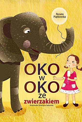 Oko w oko ze zwierzakiem by Piatkowska Renata http://www.amazon.com/dp/8375514314/ref=cm_sw_r_pi_dp_oC52vb0ZRKXB5