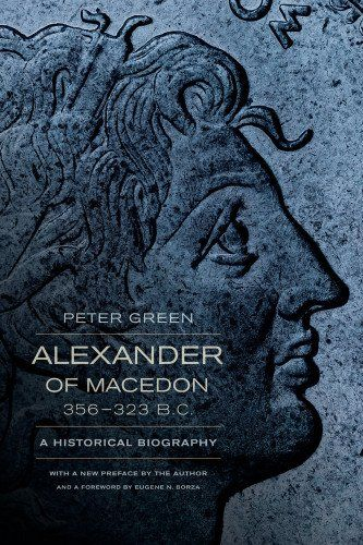 Alexander of Macedon, 356-323 B.C.: A Historical Biography by Peter Green,http://www.amazon.com/dp/0520275861/ref=cm_sw_r_pi_dp_m5rvtb0X6545BWNJ
