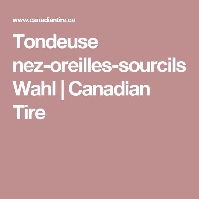 Tondeuse nez-oreilles-sourcils Wahl | Canadian Tire