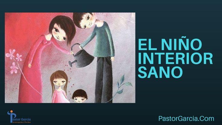 El niño interior sano Pastor Garcia Terapeuta