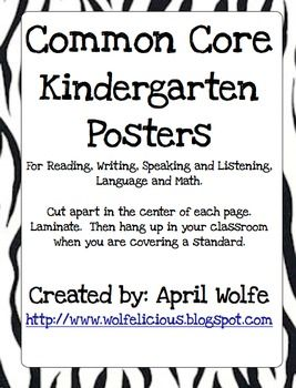 Common Core Kindergarten PostersPrint out posters on cardstock or regular printer paper.  Cut in half.  Laminate.  Hang up in your classroom when...