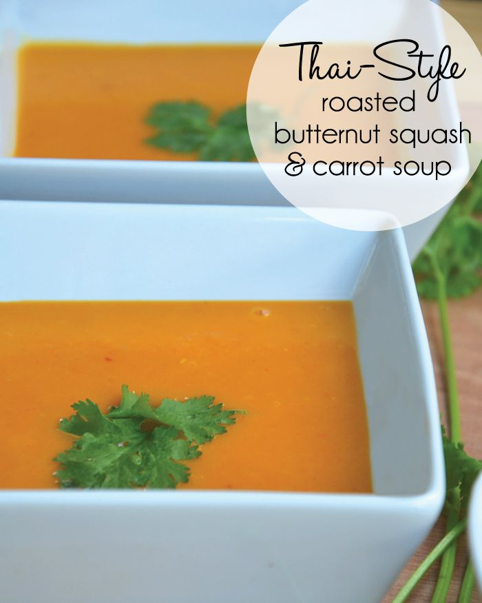 Thai-Style Roasted Butternut Squash and Carrot Soup. Easy to make ...