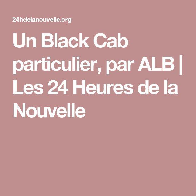 Un Black Cab particulier, par ALB | Les 24 Heures de la Nouvelle