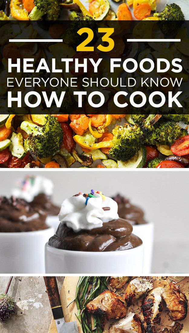 23 Healthy Foods Everyone Should Know How To Cook[ 4LifeCenter.com ] #women #life #health