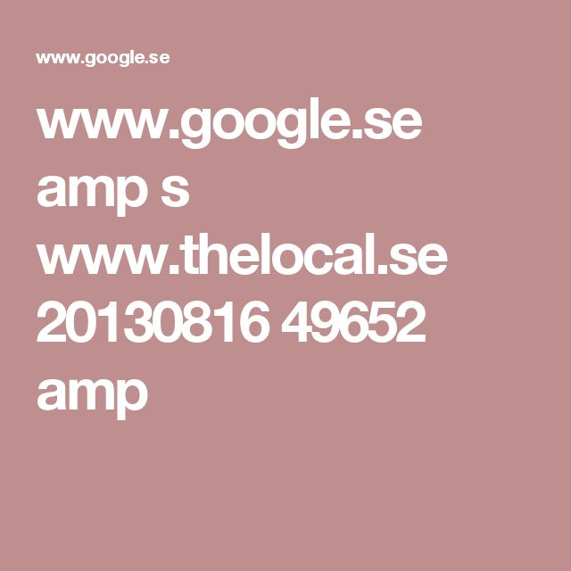 www.google.se amp s www.thelocal.se 20130816 49652 amp