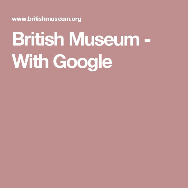 1. British Museum - With Google (Front page of virtual tour)