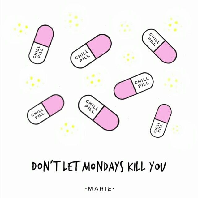 Marie ilustracion | Good Morning everyone , take some CHILL PILLS and Don't let Mondays Kill You.  #illustration #gif #mondays #ilustración #chillspills #draw #marieilustracion #quote #dailyquote #goodmorning #dailyillustration