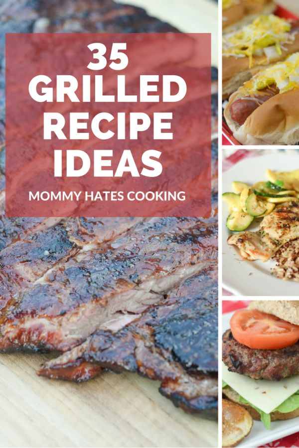 35 Grilled Recipes | Mommy Hates Cooking