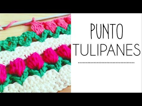 Tutorial #68: Paso a Paso Punto Tulipanes ~ CTejidas [Crochet y Dos Agujas]