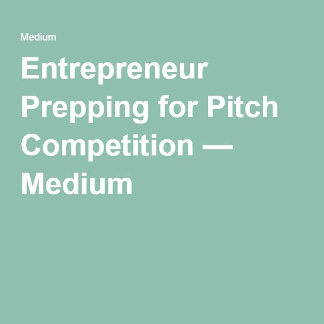 Entrepreneur Prepping for Pitch Competition — Medium