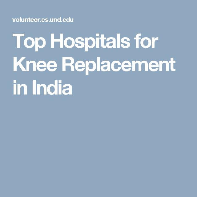 Top Hospitals for Knee Replacement in India