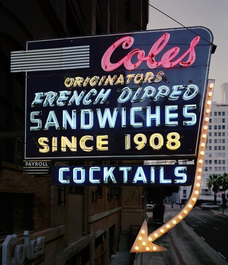 Coles French Dipped Sandwiches Since 1908 Neon SignCole Los, French Dips, Dips Sandwiches, Neon Signs, Vintage Signs, Tasty French, Los Angels, Cole Sandwiches, Vintage Neon