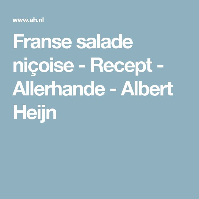 Franse salade niçoise - Recept - Allerhande - Albert Heijn