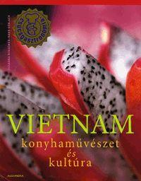 Vietnam könyv - Dalnok Kiadó Zene- és DVD Áruház - Gasztronómia, szakácskönyvek - Nemzetközi konyha