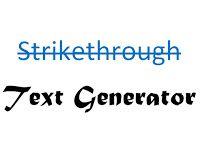 Strikethrough (s̶t̶r̶i̶k̶e̶t̶h̶r̶o̶u̶g̶h̶ ) text generator for Facebook, Twitter and more