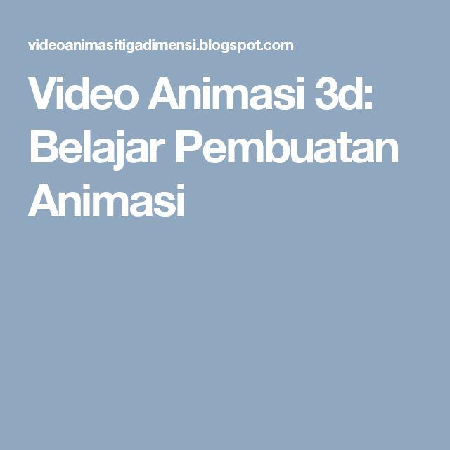 Video Animasi 3d: Belajar Pembuatan Animasi