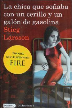 La chica que sonaba con un cerillo y un galon de gasolina: The Girl Who Played with Fire (Spanish Edition) (Millenium): Stieg Larsson: 97860...
