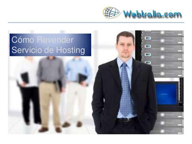 Cómo Revender el Servicio de Web Hosting by Webtralia.com via slideshare