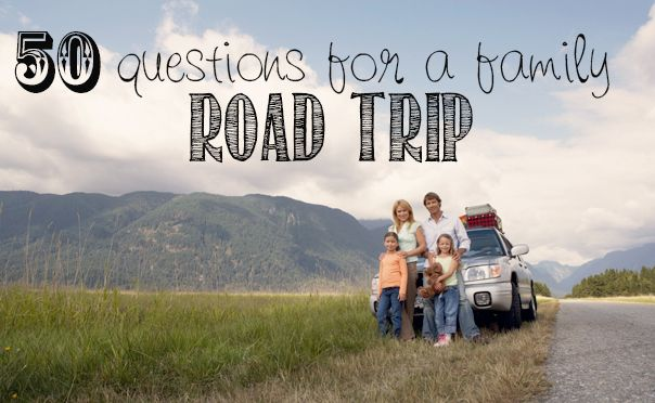 50 questions for a Family Road Trip.  The kids will have so much fun with these!