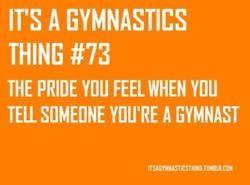 It's a gymnastics thing or that you WERE a gymnast