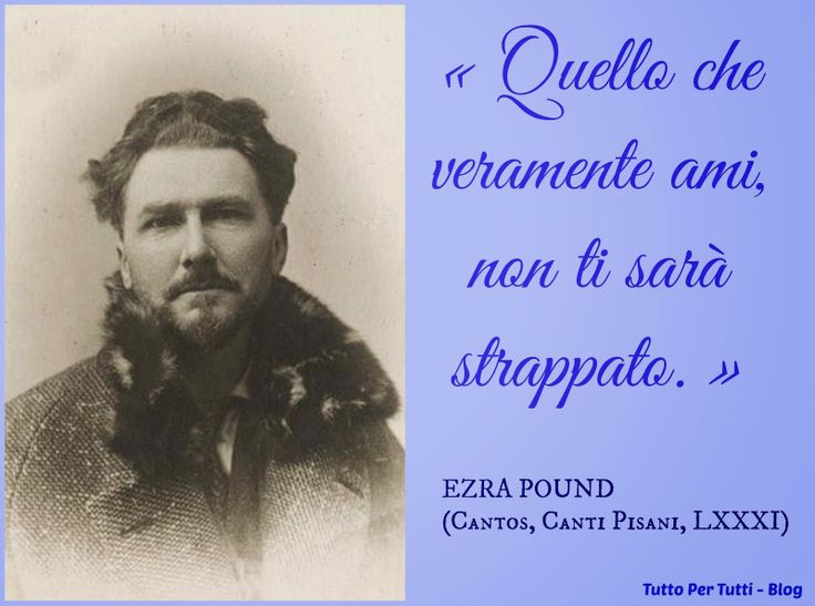 Tutto Per Tutti: EZRA POUND (HAILEY 30 OTTOBRE 1885 – VENEZIA 01 NO...