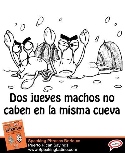 DOS JUEYES MACHOS NO CABEN EN LA MISMA CUEVA: Puerto Rican Spanish Saying #PuertoRico #SpanishSayings