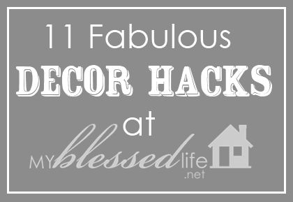 11 Fabulous Decor HacksCards Diy Crafts, Decor Ideas, Decor Hacks Image, Blessed Life 11, Fabulous Decor, Cherchio, Crafts Diy, Blog, Myblessedlife 11 Fabulous