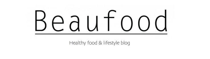 Beaufood - Foodblog met gezonde en lekkere recepten