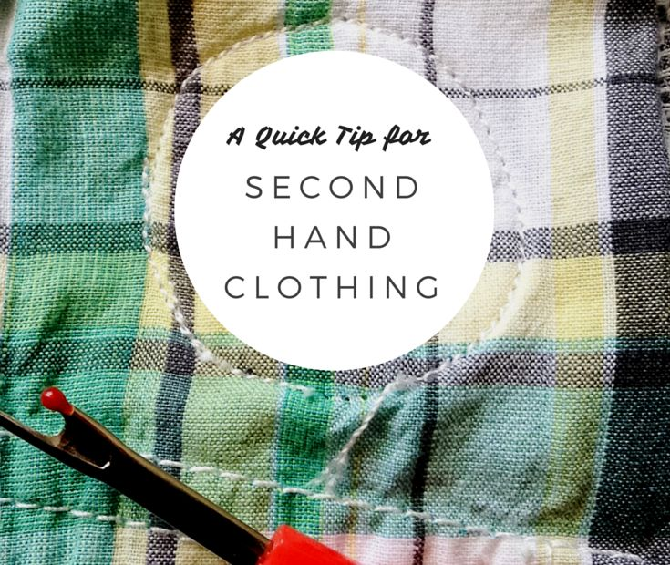 Quick Tip for Second Hand Clothes