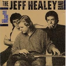 Jeff Healey Band ~ See the Light.Still an awesome CD!