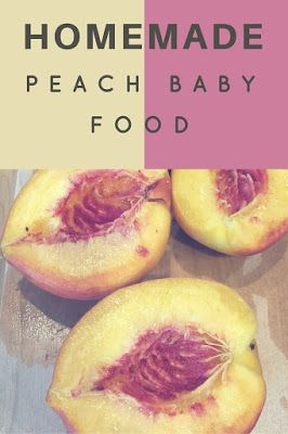 How to make homemade peach baby food, combine this recipe with homemade avocado baby food for a baby smoothie!