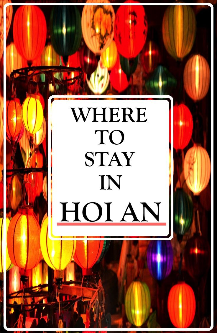 Where To Stay in Hoi An, Vietnam