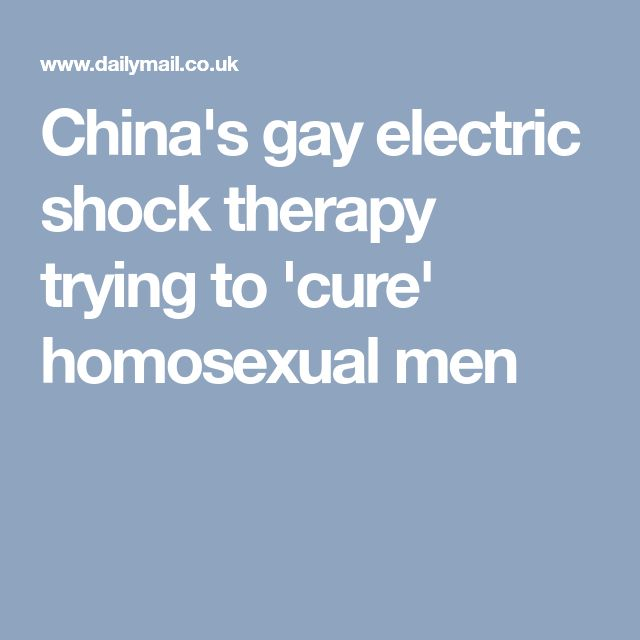 China's gay electric shock therapy trying to 'cure' homosexual men
