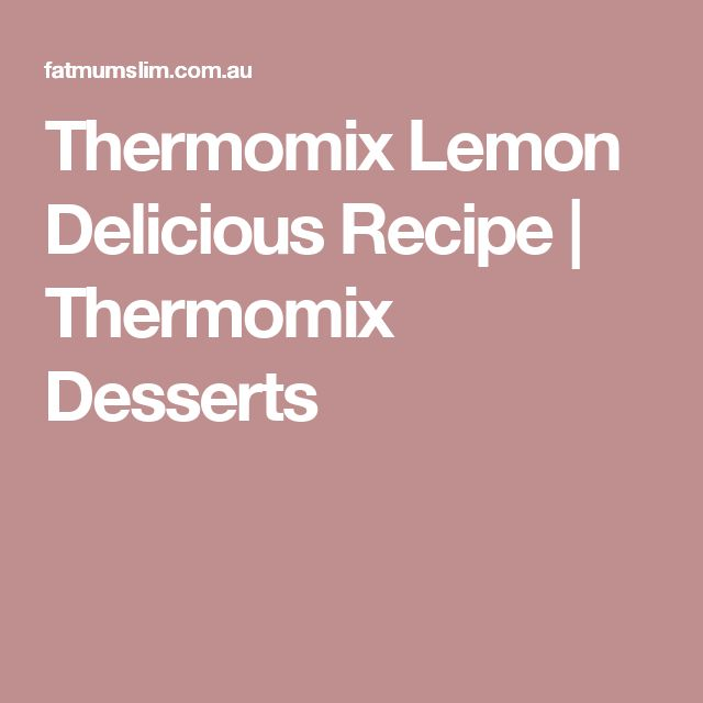Thermomix Lemon Delicious Recipe | Thermomix Desserts