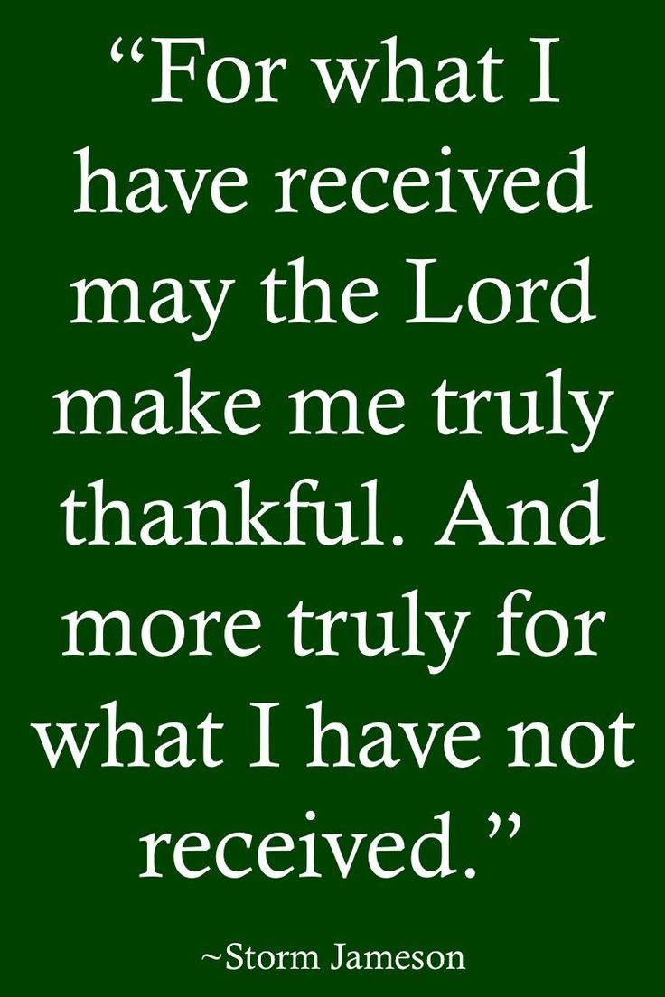 "Life Quotes >> ""For what I have received may the Lord make me truly thankful. And more truly for what I have not received."" By Storm Jameson  >> http://on-linebusiness.com/life-quotes/ >> How to find your Life Quote…"