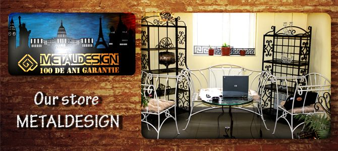 Metaldesign - magazin online de elemente si decoratiuni din fier forjat. Ne gasiti pe www.metaldesign.ro