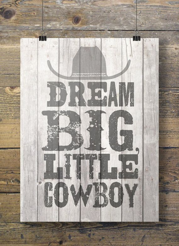 A3/A4 size Dream big little cowboy  Printable kids by SouthPacific (Art & Collectibles, Prints, Digital Prints, print, dream big, cowboy, western, wood, kids art, kids room, boys room, boy art, toddler, toddler art, nursery art, boy nursery)